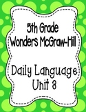 Wonders McGraw Hill 5th Grade Daily Language - Complete Unit 3 (Weeks 1-5)