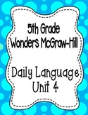 Wonders McGraw Hill 5th Grade Daily Language - Complete Unit 4 (Weeks 1-5)