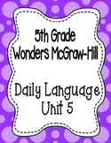 Wonders McGraw Hill 5th Grade Daily Language - Complete Unit 5 (Weeks 1-5