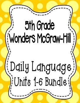 Wonders McGraw Hill 5th Grade Daily Language - Units 1-6 *
