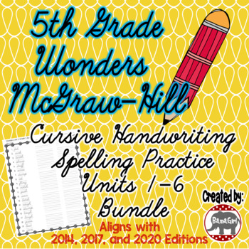 Wonders McGraw Hill 5th Grade Spelling Cursive Handwriting - Units 1-6 Bundle