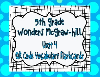 Wonders McGraw Hill 5th Grade Vocabulary QR Code Flashcards - Unit 4
