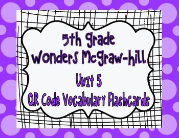 Wonders McGraw Hill 5th Grade Vocabulary QR Code Flashcards - Unit 5