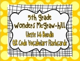 Wonders McGraw Hill 5th Grade Vocabulary QR Code Flashcards - Units 1-6 *Bundle*