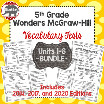 Wonders McGraw Hill 5th Grade Vocabulary Tests - Units 1-6 **Bundle**