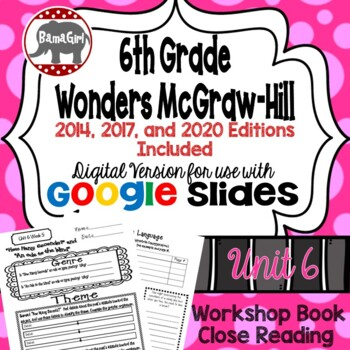 Wonders McGraw Hill 6th Grade Close Reading (Workshop Book) Unit 6 DIGITAL