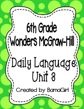 Wonders McGraw Hill 6th Grade Daily Language - Unit 3 (Weeks 1-5)