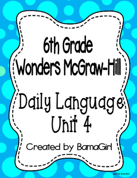 Wonders McGraw Hill 6th Grade Daily Language - Unit 4 (Weeks 1-5)