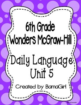Wonders McGraw Hill 6th Grade Daily Language - Unit 5 (Weeks 1-5)