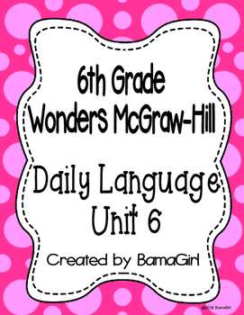 Wonders McGraw Hill 6th Grade Daily Language - Unit 6 (Weeks 1-5)