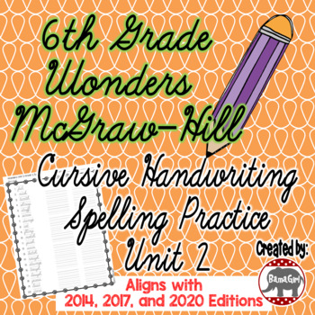 Wonders McGraw Hill 6th Grade Spelling Cursive Handwriting Practice - Unit 2