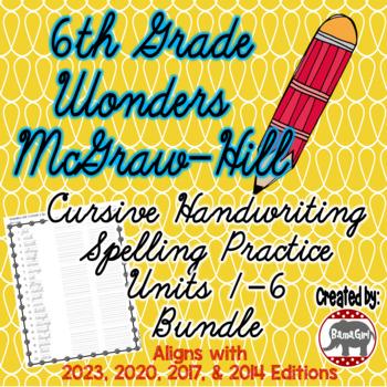 Wonders McGraw Hill 6th Grade Spelling Cursive Handwriting - Units 1-6 Bundle