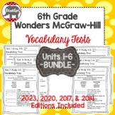 Wonders 2020, 2017, 2014 McGraw Hill 6th Grade Vocabulary Tests Units 1-6 Bundle
