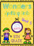 Wonders Multiple Choice Spelling Tests - Unit 5