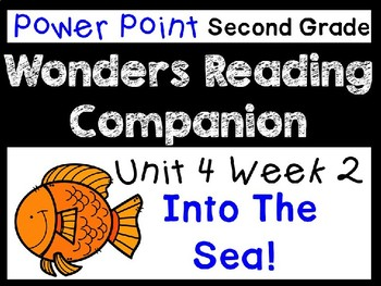Wonders Power Point Second Grade Unit 4 Week 2 Into The Sea