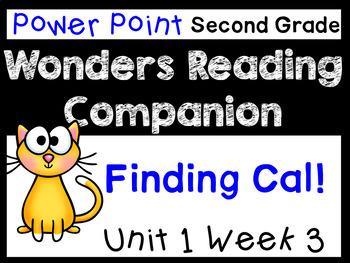 Wonders Power Point Unit 1 Week 3 Finding Cal Second Grade