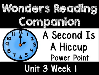 Wonders Power Point Unit 3 Week 1 First Grade. A Second Is A Hiccup