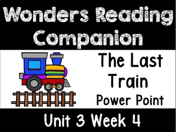 Wonders Power Point Unit 3 Week 4 First Grade. The Last Train
