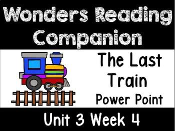 Wonders Power Point Unit 3 Week 4 First Grade. The Last Train