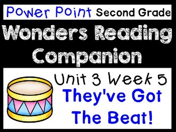 Wonders Power Point Unit 3 Week 5 Second Grade. They've Got the Beat