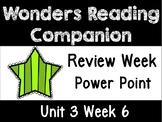 Wonders Power Point Unit 3 Week 6 First Grade. Review Week
