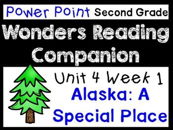 Wonders Power Point Unit 4 Week 1 Second Grade Alaska A Special Place