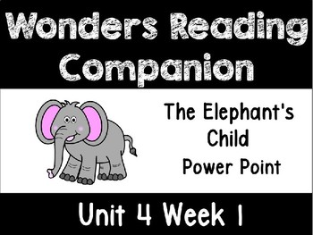 Wonders Power Point Unit 4 Week 1 The Elephant's Child First Grade