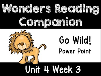 Wonders Power Point Unit 4 Week 3 Go Wild! First Grade