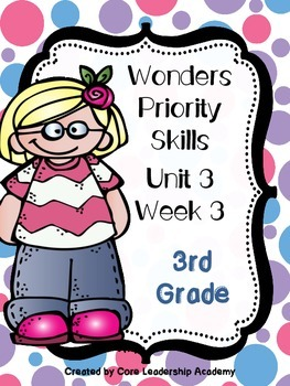 Wonders Priority Skills Anchor Charts Unit 3 Week 3~ 3rd Grade
