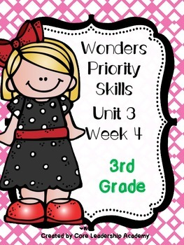 Wonders Priority Skills Anchor Charts Unit 3 Week 4~ 3rd Grade