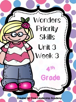 Wonders Priority Skills Unit 3 Week 3~ 4th Grade
