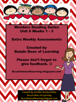 Wonders Reading Extra Assessments: Unit 6-Weeks 1 -3  for Kindergarten