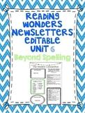 Wonders Reading Editable 3rd Grade Weekly Newsletter-BEYOND SPELLING Unit 6