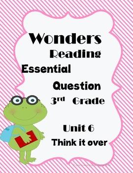 "Wonders Reading ""Essential Question"" Unit 6"