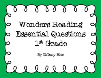 Wonders Reading Essential Questions 1st Grade