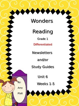 Wonders Reading Grade 1 Unit 6 Differentiated Newsletter / Study Guide