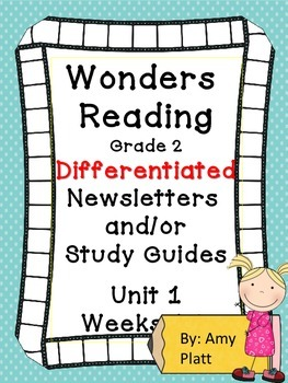 Wonders Reading Grade 2 Unit 1  Differentiated Newsletters / Study Guides