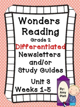 Wonders Reading Grade 2 Unit 3 Differentiated Newsletter / Study Guides