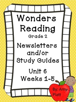 Wonders Reading Grade 2 Unit 6 Newsletters / Study Guides