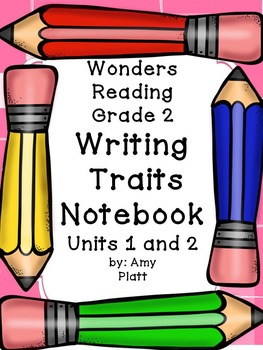 Wonders Reading Grade 2 Writing Traits Unit 1 and 2