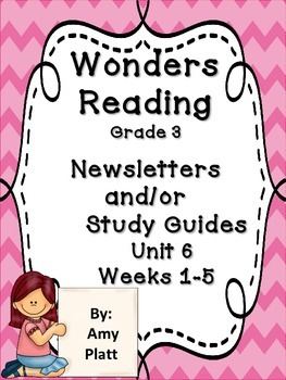 Wonders Reading Grade 3 Unit 6 Newsletter / Study Guides
