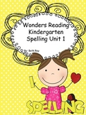 Wonders Reading Kindergarten Spelling Unit 1