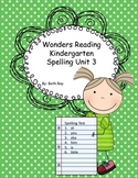 Wonders Reading Kindergarten Spelling Unit 3