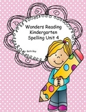 Wonders Reading Kindergarten Spelling Unit 4
