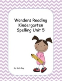 Wonders Reading Kindergarten Spelling Unit 5
