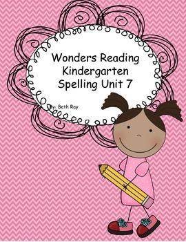 Wonders Reading Kindergarten Spelling Unit 7