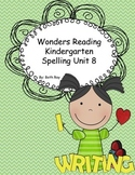Wonders Reading Kindergarten Spelling Unit 8