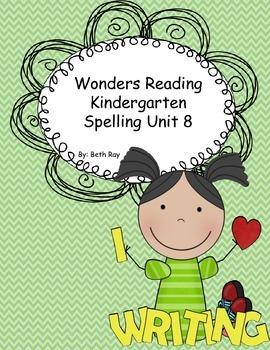 Wonders Reading Kindergarten Spelling Unit 8