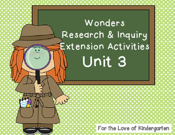 Wonders Reading Research and Inquiry Extension Projects Unit 3