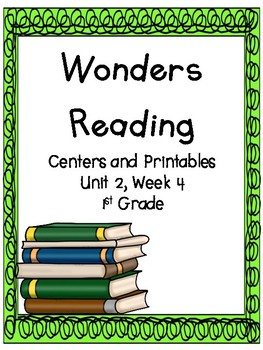 Wonders Reading Series, 1st Grade, Unit 2, Week 4, Centers